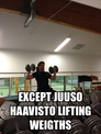 except juuso haavisto lifting weigths