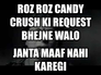 roz roz candy crush ki request bhejne walo