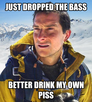 Dropped the bass grylls