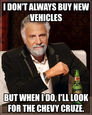 I Don't Always Buy New Vehicles