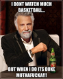 i dont watch much basketball...
