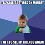 yes. college starts on monday