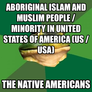 Aboriginal Islam and Muslim People / Minority in United States of America (US / USA) The Native Americans