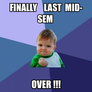 Finally    Last  Mid-Sem