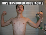 hipsters ruined moustaches