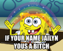 If Your Name Jailyn yous a bitch