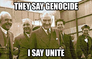 They say genocide