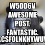 w5Dd6V Awesome post. Fantastic.